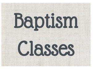 Next Baptism Class - November 1st